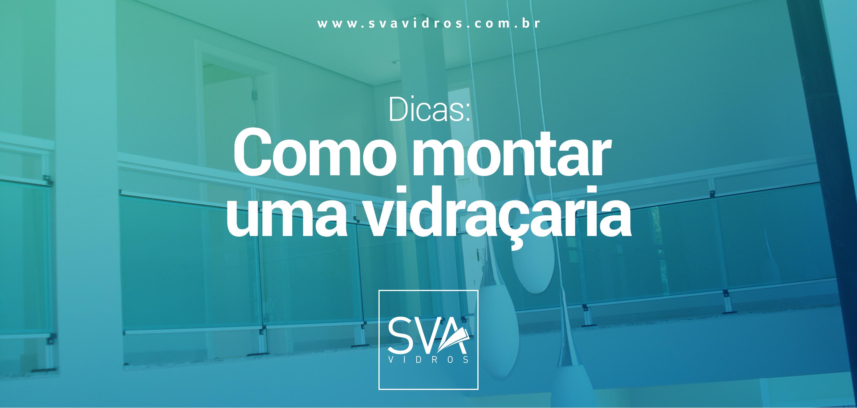 sva_vidros_como_montar_uma_vidracaria