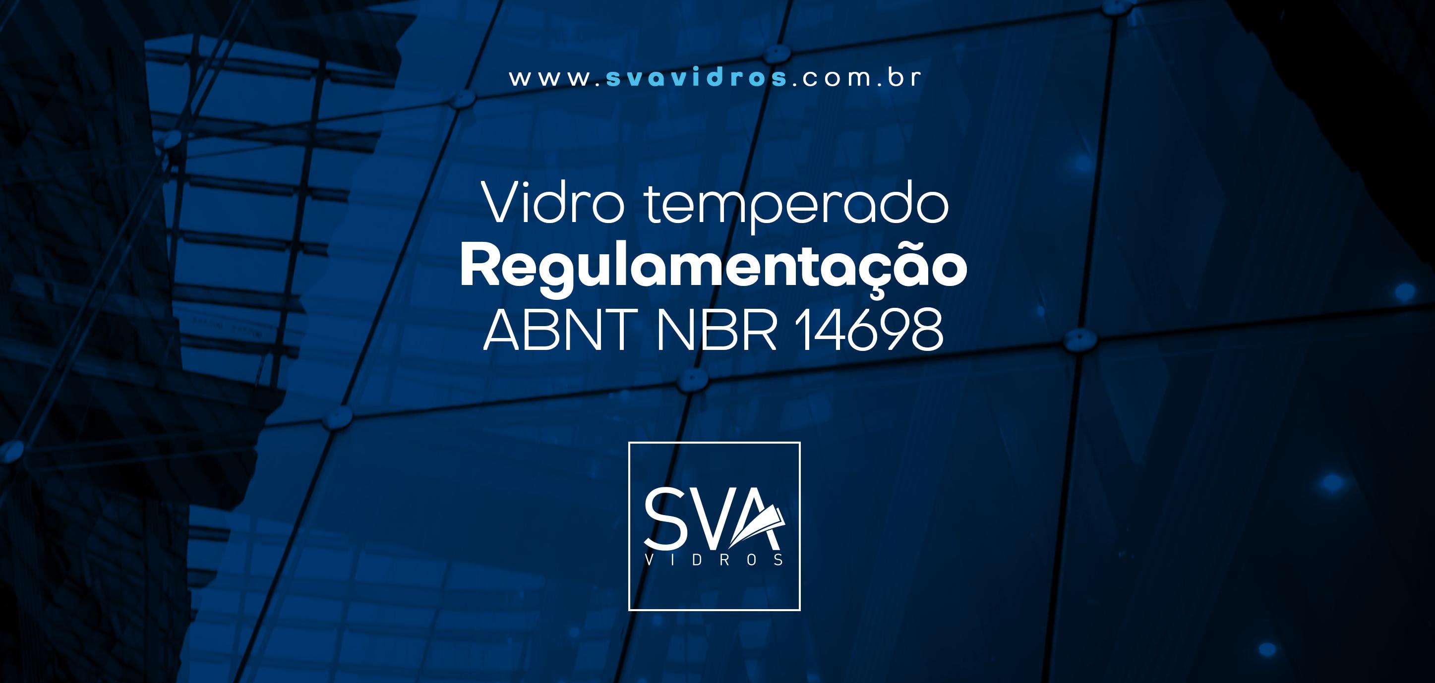 vidro-temperado-regulamentacao-abnt-nbr-14698